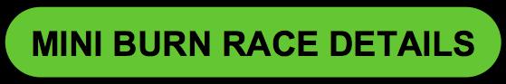 Mini Burn Race Details